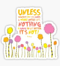 The Lorax Unless (with more trees) Sticker