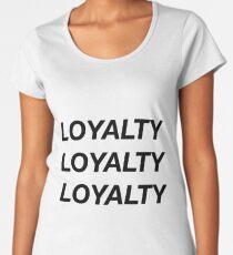 LOYALTY LOYALTY LOYALTY Women's Premium T-Shirt