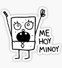 Me Hoy Minoy Spongebob Meme Sticker
