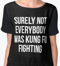 Surely Not Everybody Was Kung Fu Fighting Women's Chiffon Top