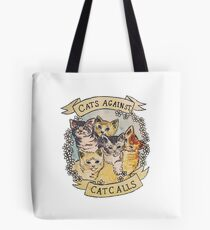 Cats Against Catcalls Tote Bag