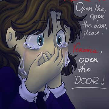 Open the door, Veronica. by LuckyDan