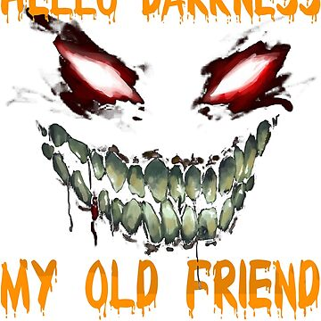 Hello Darkness my old friend shirt by tuhang606