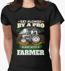 Get plowed by a pro sleep with a farmer - funny farmer Women's Fitted T-Shirt