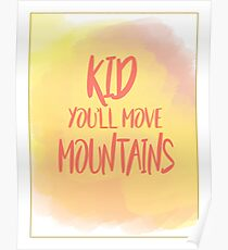 Kid You'll Move Mountains Peach Watercolor Poster