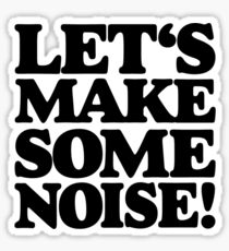 Let's make some noise! Sticker