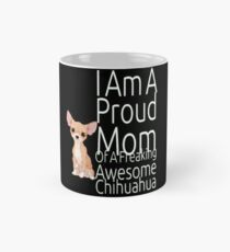 Proud Mom Of Awesome Chihuahua Black Mug Mug