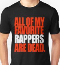 ALL OF MY FAVORITE RAPPERS ARE DEAD T-Shirt