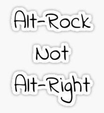 Alt-Rock Not Alt-Right Sticker