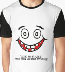 Smile while you still have teeth Graphic T-Shirt