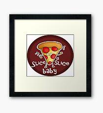 Slice, slice, baby! Framed Print
