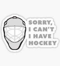 I Can't I Have Hockey Sticker