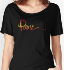 Pause. . . Women's Relaxed Fit T-Shirt