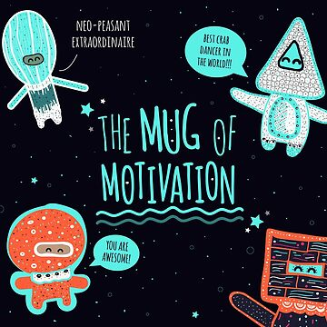 Mug of Motivation by Queenlardcake
