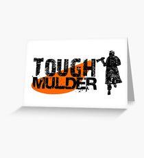 Tough Mulder Greeting Card