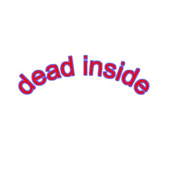 """dead inside"" blue glow text by MoonStatic"
