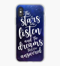 To the stars who listen and the dreams that are answered iPhone Case
