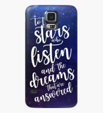 To the stars who listen and the dreams that are answered Case/Skin for Samsung Galaxy