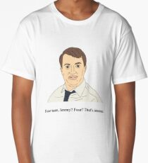 Mark Corrigan | Four naan, Jeremy? Four? That's insane Long T-Shirt