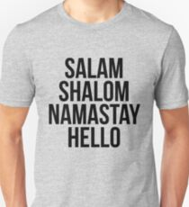 Salam Shalom Namastay Hello T-Shirt