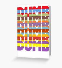 Dumb Dumb Greeting Card