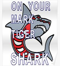 ON YOUR MARK TIGER SHARK Poster