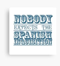 Nobody expects the spanish inquisition   Best of British Cult TV   Monty Python Canvas Print