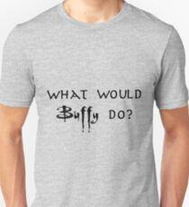 What would Buffy do? Black T-Shirt