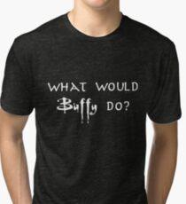 What would Buffy Do? White Tri-blend T-Shirt