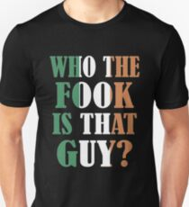 Conor Mcgregor Who The Fook Is That Guy T-Shirt T-Shirt