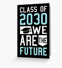 Class of 2030 We Are the Future Kids Graduation Greeting Card