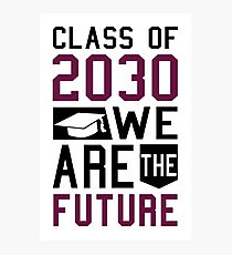 Class of 2030 We Are the Future Kids Graduation Photographic Print