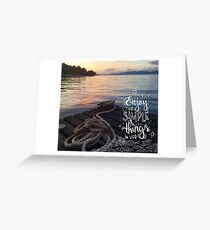 Enjoy the simple things in life - Landscape by the sea Greeting Card