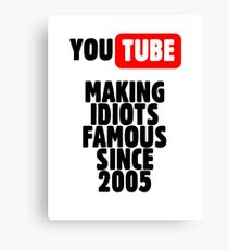 Idiots of YouTube Canvas Print