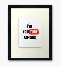 You tube Famous Framed Print