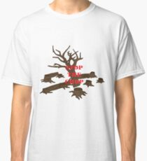 Stop The Chop 1# Classic T-Shirt