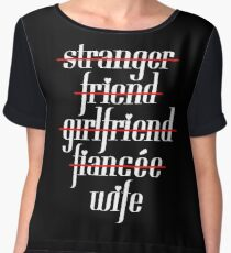 Stranger Girlfriend Wife Women's Chiffon Top