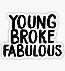 young broke fabulous  Sticker