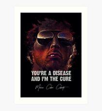 You're A Disease… And I'm The Cure - COBRA Art Print