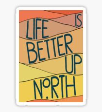 life is better up north- warm colors Sticker