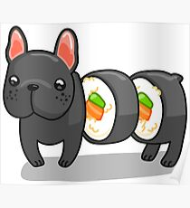 Dog sushi roll, the french bulldog Poster