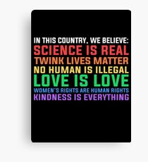 LGBT Pride science is real love is love kindness is everything T shirt Canvas Print