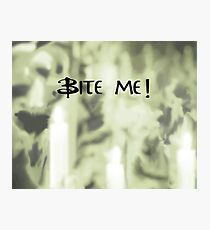 Bite Me! Black Photographic Print