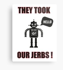 Robots took our jobs Metal Print