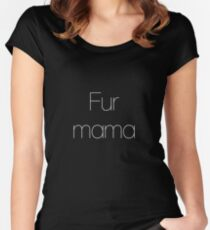 Fur mama cat lover t-shirt Women's Fitted Scoop T-Shirt