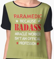 Paramedic Birthday Funny Badass Miracle Worker Chiffon Top