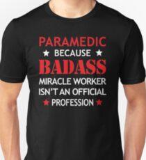 Paramedic Birthday Funny Badass Miracle Worker Unisex T-Shirt