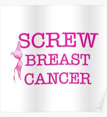 Screw Breast Cancer Poster