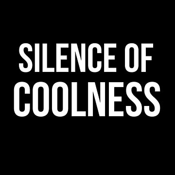 Silence of Coolness by ShineEyePirate