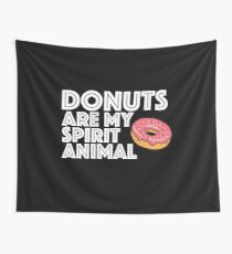 Donut Funny Design - Donuts Are My Spirit Animal Wall Tapestry
